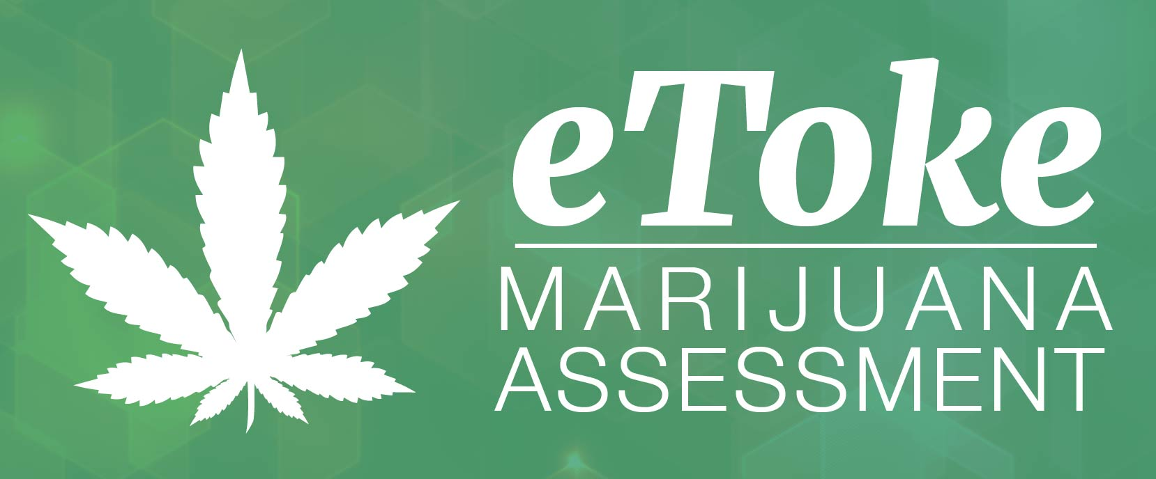 Take the e-Toke Marijuana assessment, opens in a new tab